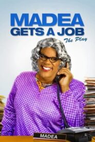 Tyler Perry's Madea Gets A Job – The Play